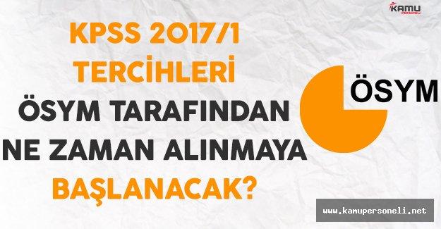 KPSS 2017/1 Tercihleri ÖSYM Tarafından Ne Zaman Alınacak?