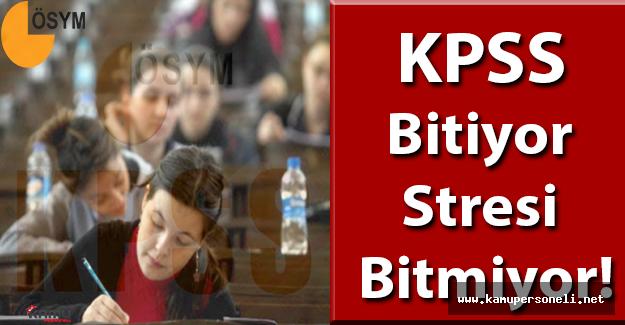 KPSS Bitiyor Stresi Bitmiyor! (KPSS Ardından Gelecek Sıkıntılı Süreç)