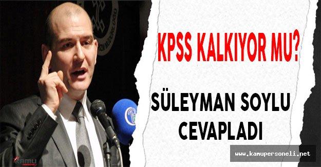 KPSS kalkacak mı sorusuna Süleyman Soylu'dan cevap geldi