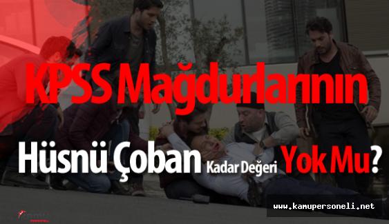 """KPSS Mağdurları """"Hüsnü Çoban"""" Kadar Gündem Olamıyor"""