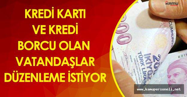 Kredi ve Kredi Kartı Borcu Olan Vatandaş BDDK'dan Düzenleme İstiyor
