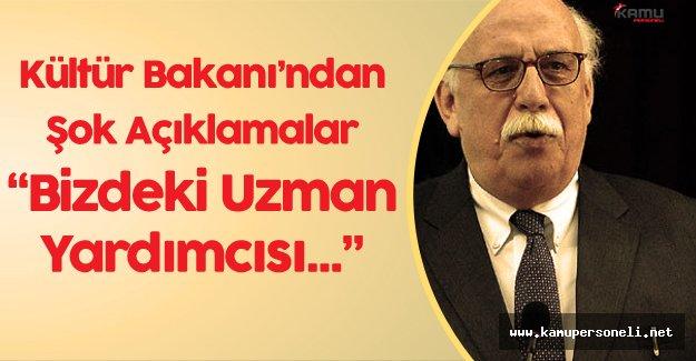 """Kültür Bakanı : """" Bakanlığımızdan 175 Kişi İhraç Edildi"""""""