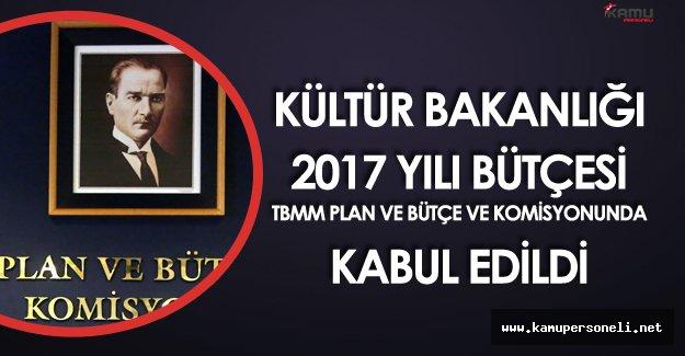 Kültür ve Turizm Bakanlığı 2017 Yılı Bütçesi TBMM Plan Bütçe Komisyonunda Kabul Edildi