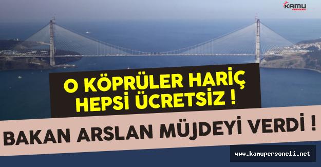 Kurban Bayramı'nda Köprü ve Otoyollar Ücretsiz Olacak Mı ? Bakan Açıkladı