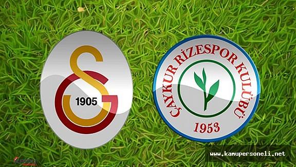 Galatasaray Çaykur Rizespor Maçı Saat Kaçta ? Hangi Kanalda Yayınlanacak?