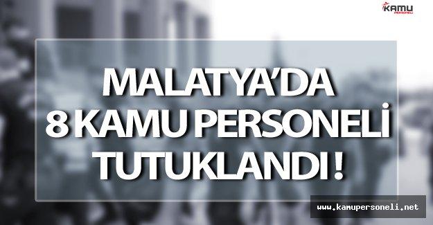 Malatya'da FETÖ'den 8 Kamu Personeli Tutuklandı