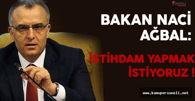 Maliye Bakanı Ağbal: Bakanlık Olarak İstihdam Yapmak İstiyoruz !