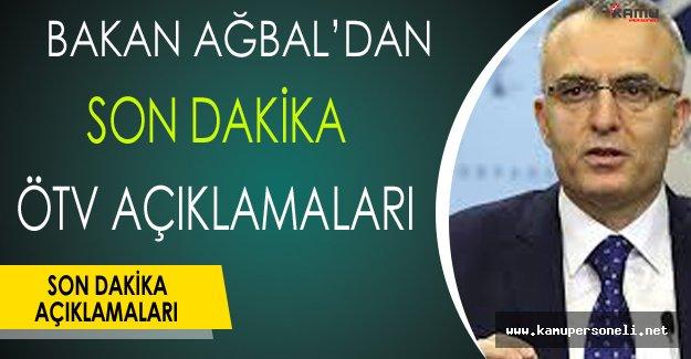 Maliye Bakanı Ağbal'dan Son Dakika ÖTV Açıklamaları