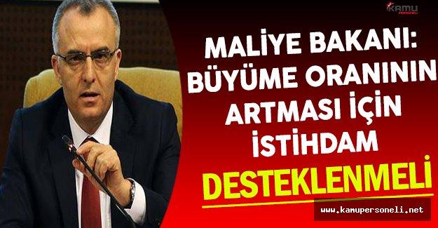 Maliye Bakanı Ağbal: İstihdam Desteklenmeli !