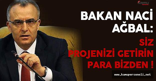 Maliye Bakanı Ağbal Projesini Getirene Teminatsız Kredi İmkanını Açıkladı !