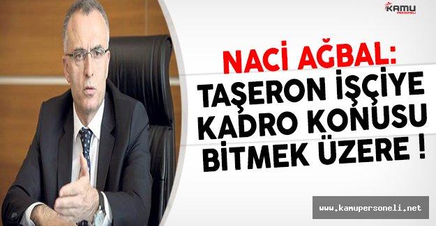 """Maliye Bakanı Ağbal: """"Taşeron İşçiye Kadro Konusu Bitmek Üzere"""""""