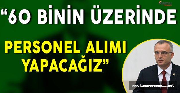 """Maliye Bakanı Naci Ağbal: """" 2017 yılında kamuya 60 bin personel alımı yapılacak. """""""