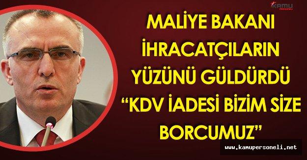 Maliye Bakanı Naci Ağbal'dan İhracatçıları Sevindirecek Açıklamalar