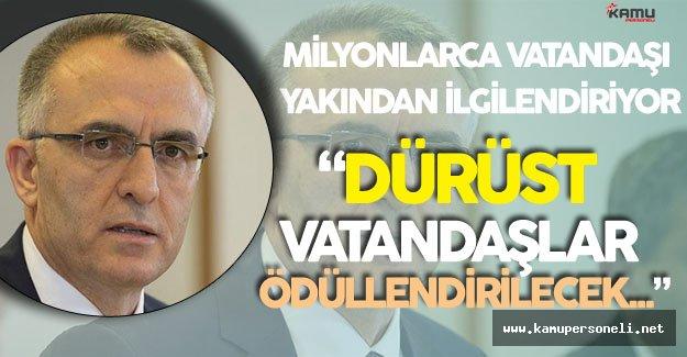 Maliye Bakanı'ndan 'Dürüst Olan Kazanır !' Açıklaması