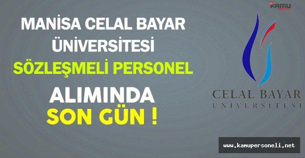 Manisa Celal Bayar Üniversitesi En Az Lise Mezunu Sözleşmeli Personel Alımında Son Gün !