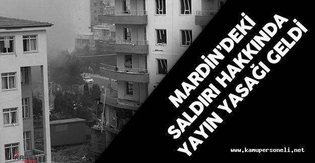 Mardin Midyat 'taki Bombalı Terör Saldırısı İçin Yasak Geldi