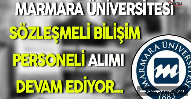 Marmara Üniversitesi Sözleşmeli Bilişim Personeli Alımı Devam Ediyor