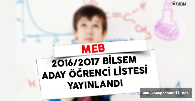 MEB 2016/2017 BİLSEM Aday Öğrenci Listesi Yayınlandı