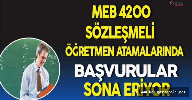 MEB 4200 Sözleşmeli Öğretmen Başvurularında Son Gün