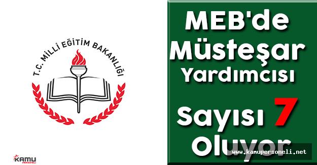 MEB'de Müsteşar Yardımcısı Sayısı 7 Oluyor
