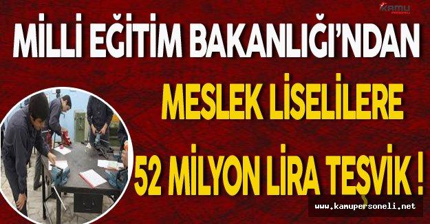 MEB'den Meslek Liselilere 52 Milyon Lira Teşvik !