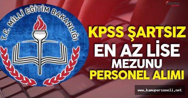 MEB KPSS'siz  En Az Lise Mezunu Sözleşmeli Personel Alıyor