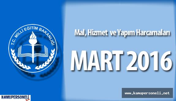 MEB Mart 2016 Mal Alımları , Hizmet ve Küçük Onarımlar İçin Yapılan Harcamalar