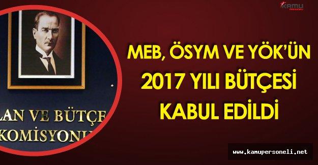 MEB , ÖSYM, YÖK ve 108 Üniversitenin 2017 Bütçesi Kabul Edildi