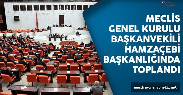 Meclis Genel Kurulu Başkanvekili Hamzaçebi Başkanlığında Toplandı