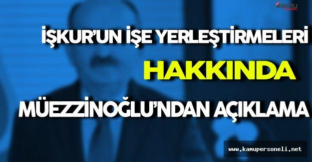 Mehmet Müezzinoğlu İŞKUR İşe Yerleştirmeler Hakkında Önemli Açıklama Yaptı