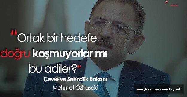 """Mehmet Özhaseki:"""" Yapabildikleri Tek Şey Can Yakıcı Bir Takım Eylemler"""""""