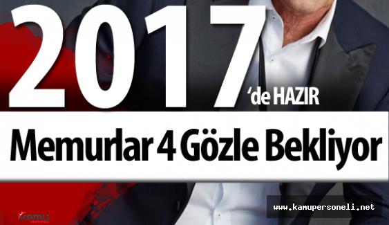 Memurlara Müjdeli Haber 2017 Yılında Yürürlüğe Girecek