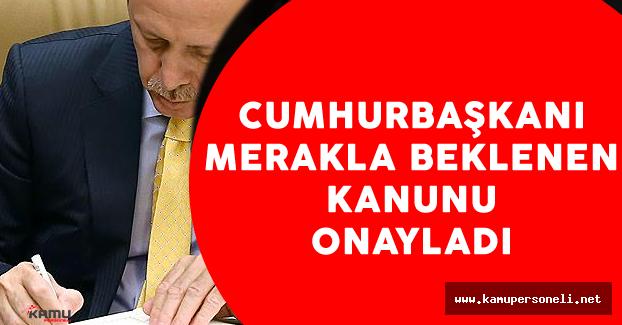 Merakla Bekleniyordu ! Cumhurbaşkanı Erdoğan O Kanunu Onayladı