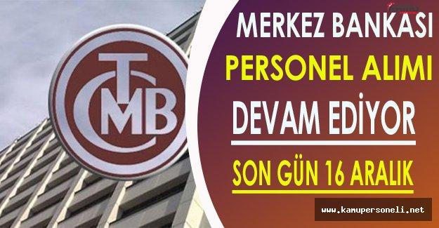 Merkez Bankası Personel Alımı Devam Ediyor (Son Gün 16 Aralık)