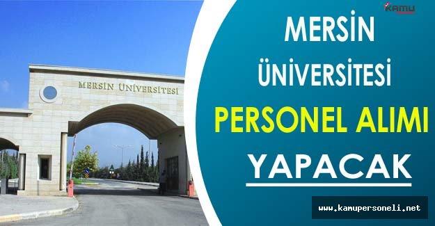 Mersin Üniversitesi Personel Alımı Yapacak