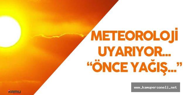 Meteoroloji Egeli Vatandaşları Uyardı - Önce Yağış Sonra Aşırı Sıcak Hava