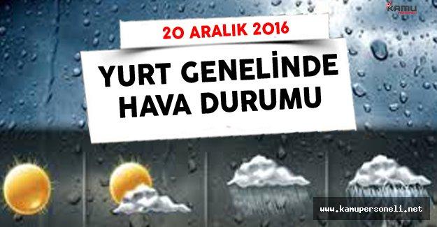 Meteoroloji Genel Müdürlüğü 20 Aralık 2016 Yurt Genelinde Hava Durumu
