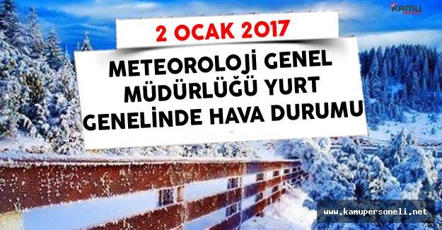 Meteoroloji Genel Müdürlüğü 2 Ocak 2017 Yurt Genelinde Hava Durumu