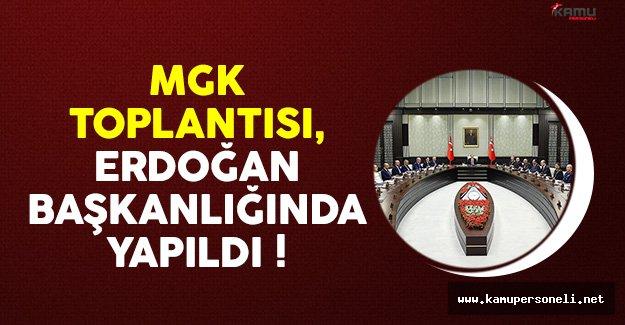 MGK Toplantısı Cumhurbaşkanı Erdoğan Başkanlığı'nda Yapıldı