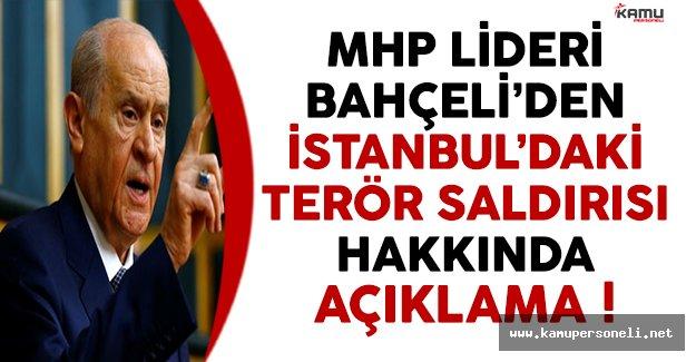 MHP Genel Başkanı Bahçeli'den İstanbul'daki Terör Saldırısı Hakkında Açıklama