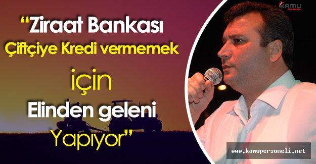 """MHP'li Muharrem Varlı:"""" Ziraat Bankası Çiftçiye Kredi Vermemek İçin Her Şeyi Yapıyor"""""""