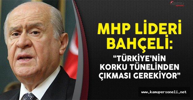 MHP Lideri Bahçeli: Türkiye'nin Korku Tünelinden Çıkması Gerekiyor