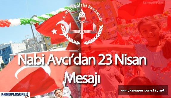 Milli Eğitim Bakanı Nabi Avcı'nın 23 Nisan Mesajı