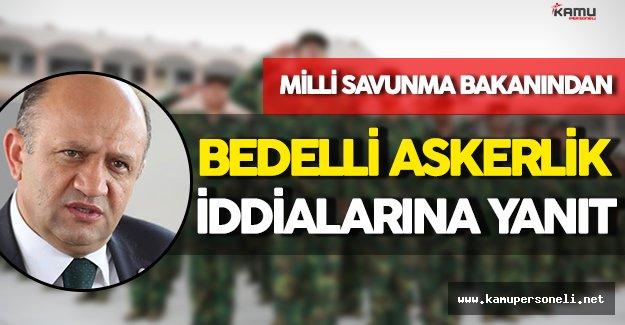 Milli Savunma Bakanı'ndan Bedelli Askerlik İddialarına Yanıt