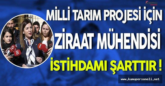 Milli Tarım Projesi İçin Ziraat Mühendisi İstihdamı Şarttır!