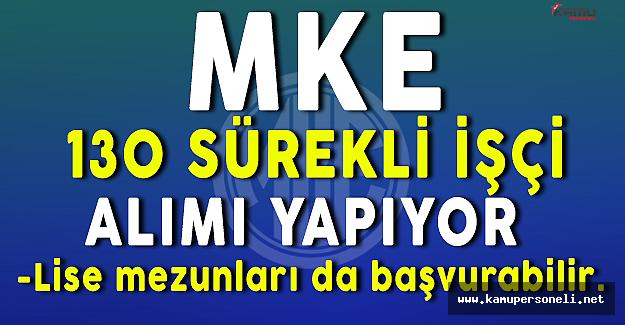 MKE 130 Sürekli İşçi Alımı Yapacak