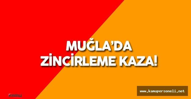 Muğla'da Zincirleme Trafik Kazası : 1 Ölü , 12 Yaralı