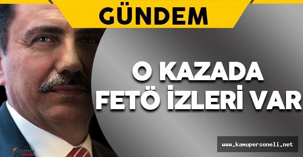 Muhsin Yazıcıoğlu'nun Kazasında FETÖ İzleri Var