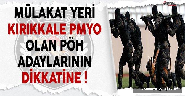 Mülakat Yeri Kırıkkale PMYO Olan PÖH Adayları Dikkat !