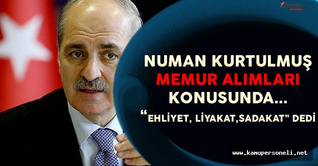 """Numan Kurtulmuş: """"Devletin Tüm Kadroları Herkese Açık Olmalıdır"""""""